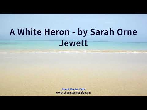 A White Heron by Sarah Orne Jewett