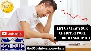 Before You File Bankruptcy, Let Us View Your Credit Report For Free - Dispute Process/FICO/Budget