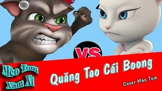 🎤🎧🎧 Quang Tao Cái Bong - Cover Mèo Tom Xàm Xí 🎧🎤🎧