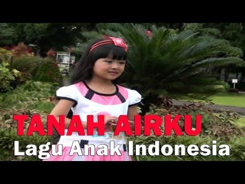 Lagu Anak TANAH AIRKU - Lagu Nasional Indonesia 🔥 TERBARU ● Full HD