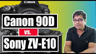 Sony ZV 10 vs Canon 90D