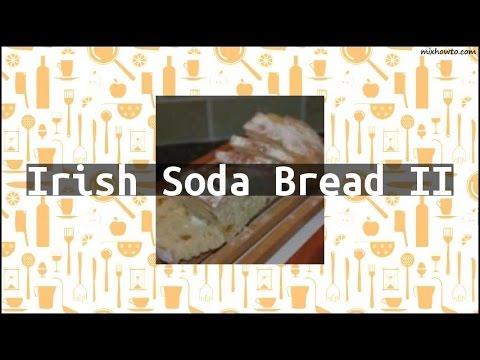 Recipe Irish Soda Bread II