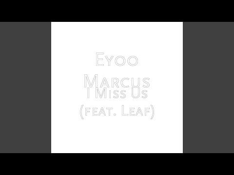 I Miss Us (feat. EyooMarcus)