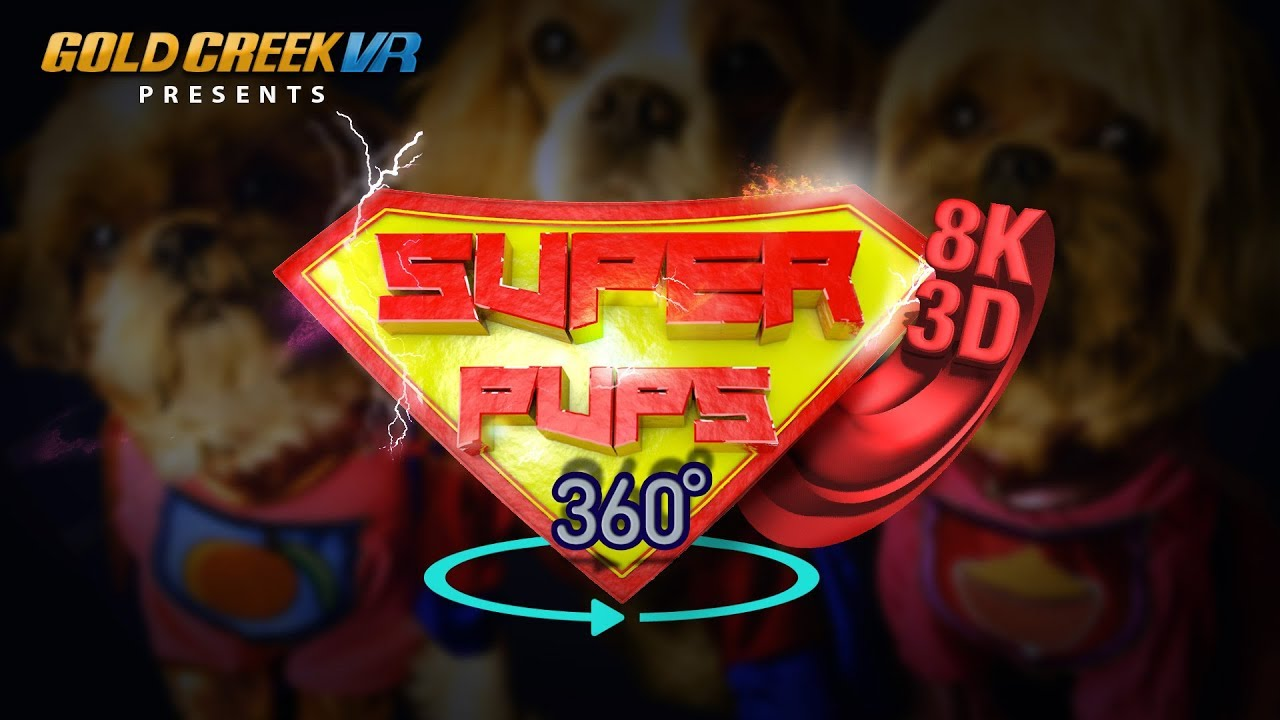 SUPER PUPS PREVIEW - 8K 3D 360° VR (SPATIAL AUDIO MIX)