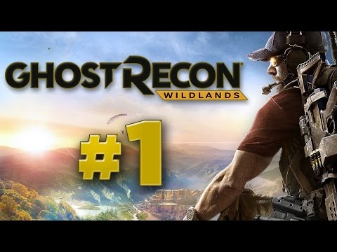 GHOST RECON WILDLANDS Walkthrough Gameplay Part 1 [Mission 1