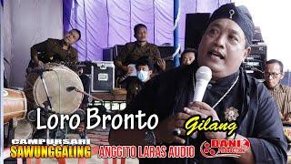 Loro Bronto - Gilang - Sawunggaling Music Live Karangdowo - Anggito Laras Audio