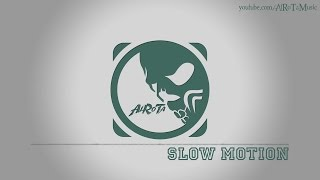 Slow Motion By Johan Borjesson -  Electro Music