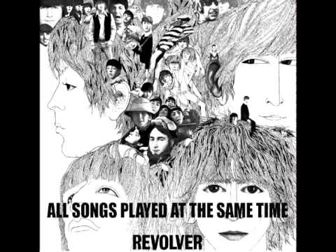 The Beatles - All Revolver Songs at the same time