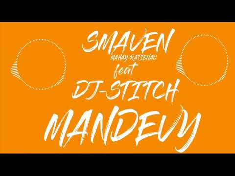 SMAVEN feat DJ STITCH - MANDEVY (Official Audio)