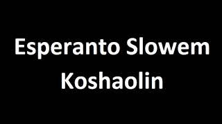 Esperanto Słowem - Koshaolin