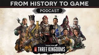 Three Kingdoms - From History to Total War Game (Podcast)