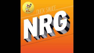 Download Duck Sauce - NRG (Hudson Mohawke Remix) MP3 song and Music Video