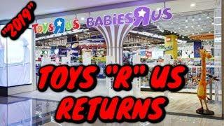 "Toys ""R"" Us RETURNS!!  June 2019 Update"