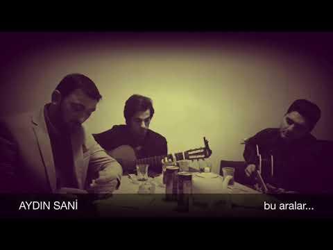 Aydın Sani -Bu aralar / 2018