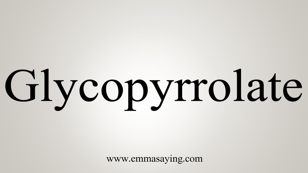 How To Say Glycopyrrolate