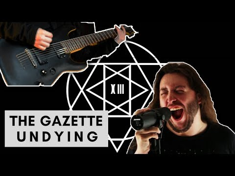 [FULL BAND COVER] - THE GAZETTE- UNDYING: FEAT. MICHAEL RUMPLE