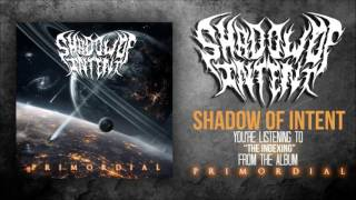 Shadow Of Intent - The Indexing (Official Stream)