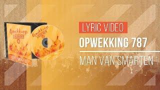 Opwekking 787 - Man Van Smarten - CD40 (lyric video)