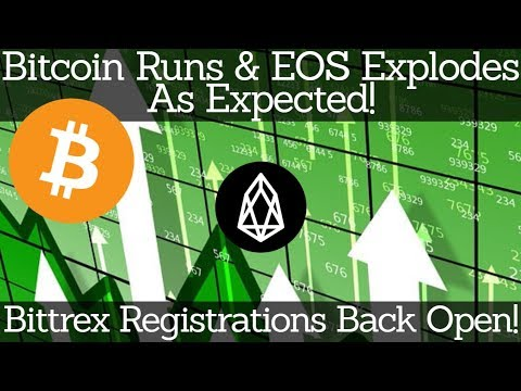 Crypto News | Bitcoin Runs, & EOS Explodes As Expected! Bittrex Registrations Back Open!