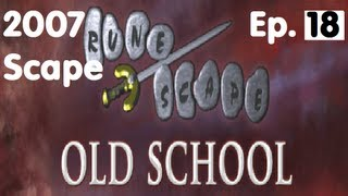 Oldschool Runescape - 2007 Servers Progress Ep. 18 | 45 Defence + Dragon Scimitar + Berserker Helm!