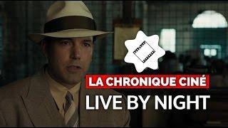 [Chronique ciné] Faut-il aller voir Live By Night avec Ben Affleck ?