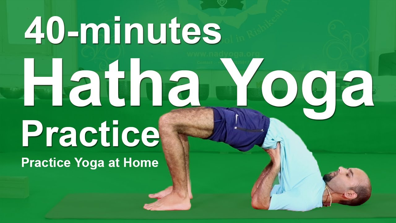 Video Hatha Yoga 40 Minute Hatha Yoga Practice With Yogi Mohan