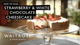 Strawberry and White Chocolate Cheesecake | Waitrose