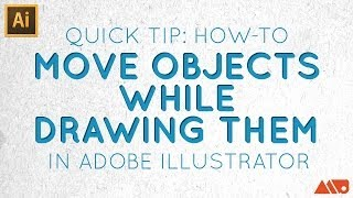 Move Objects While Drawing Them in Adobe Illustrator