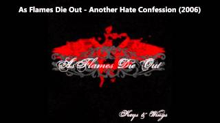 As Flames Die Out - Another Hate Confession YouTube Videos