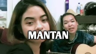 Mantan (sudut pandangku tentang mantan) by Putri Anisya