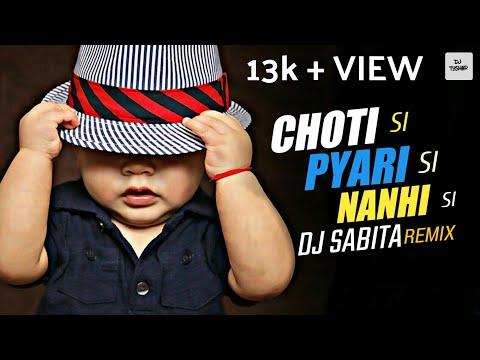 Choti Si Pyaari Si Nanhi Si (Remix) Dj Sabita