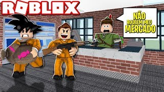 WE TURN THIEVES ET ROB A MARKET IN ROBLOX!