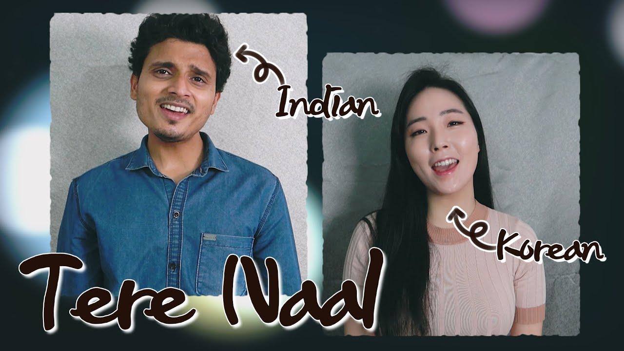 Tere Naal     Cover by Korean and Indian    Acoustic    Hindi song    Unplugged    2020