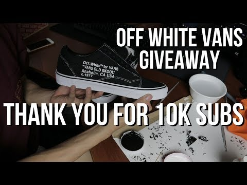 OFF WHITE VANS GIVEAWAY - THANK YOU FOR 10K SUBS