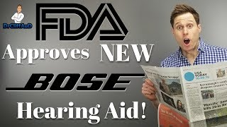 Bose Hearing Aid FDA Approval | Self-Fitting Hearing Aid