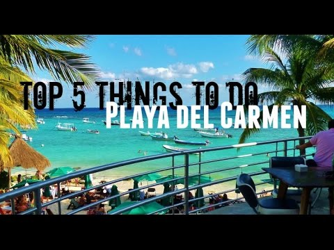 Top 5 things to do in playa del carmen what to do in for Actual muebles playa del carmen