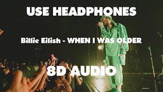 Billie Eilish - WHEN I WAS OLDER { 8D Audio }