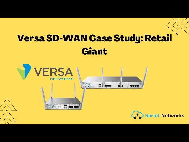 Versa SD-WAN Case Study: Retail Giant