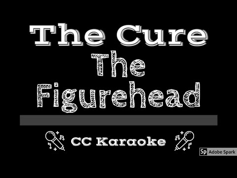 The Cure   The Figurehead CC Karaoke Instrumental