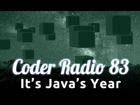 It's Java's Year | Coder Radio 83