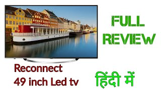 Reconnect 49 inch full hd led tv full review in hindi