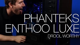 Phanteks Enthoo Luxe Watercooling Showcase and Review