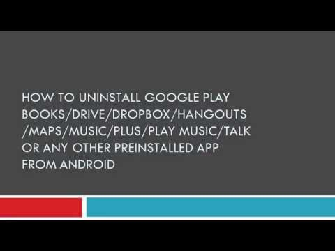 How to uninstall Google play books/hangouts/talk or other preinstalled app from android