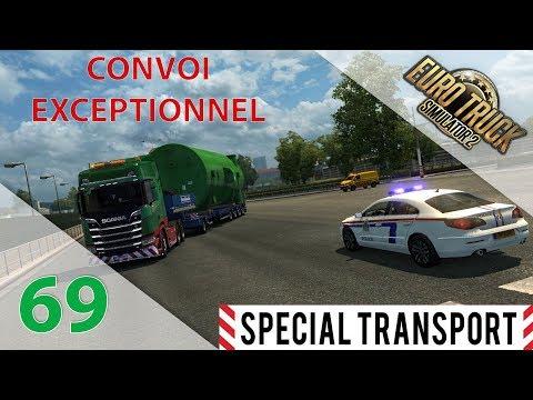[Euro Truck Simulator 2] SPECIAL TRANSPORT   Episode n°69 : Convoi Exceptionnel sous escorte !