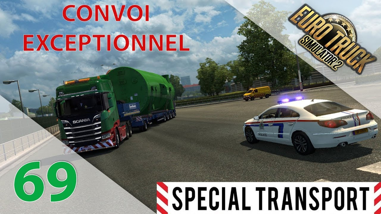 euro truck simulator 2 special transport episode n 69 convoi exceptionnel sous escorte. Black Bedroom Furniture Sets. Home Design Ideas