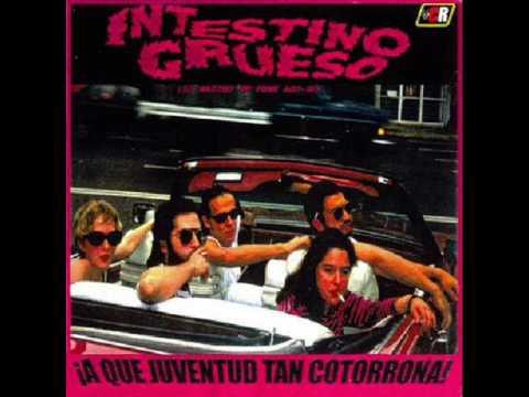 Intestino Grueso - ¡A Qué Juventud Tan Cotorrona! (Full Album)