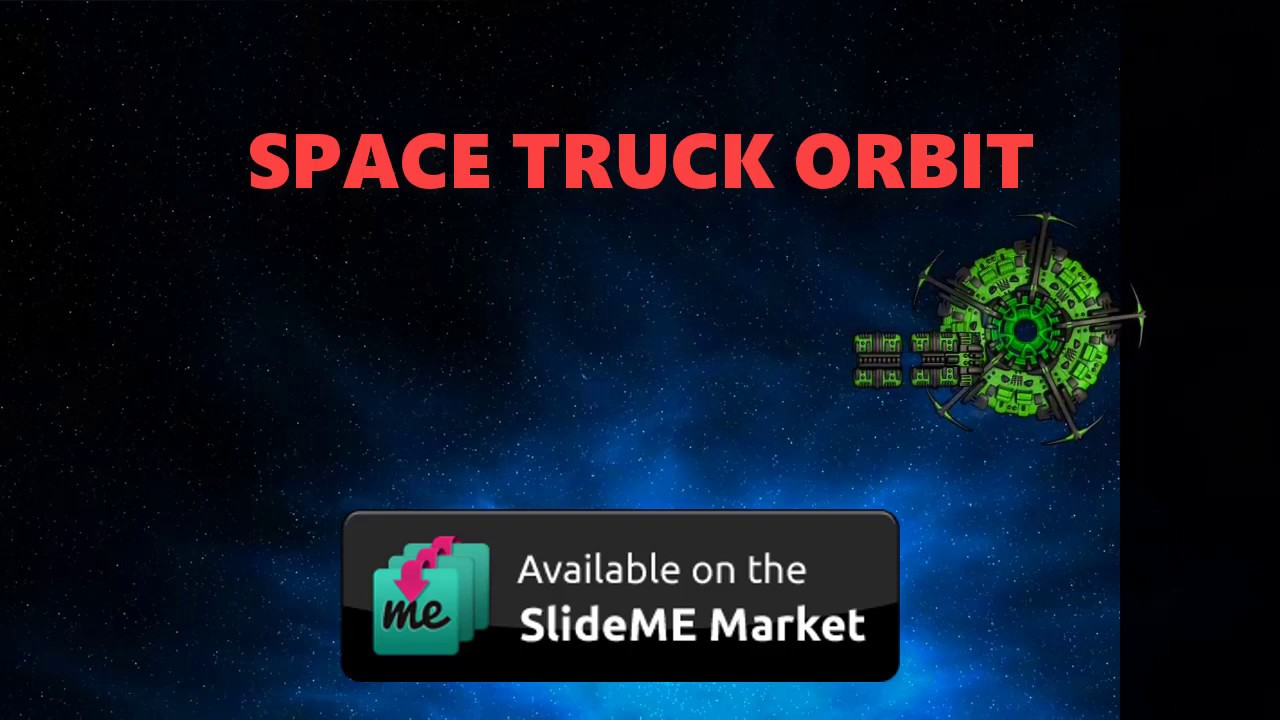 Space Truck Orbit - SlideMe Launch Trailer