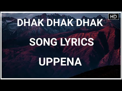 #dhak-dhak-dhak-song(lyrics)-|-uppena-|-devi-sri-prasad-|-sarath-santhosh,-hari-priya