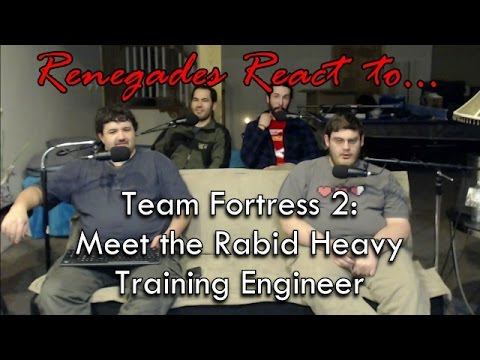Renegades React to... Team Fortress 2: Meet the Rabid Heavy Taming Engineer