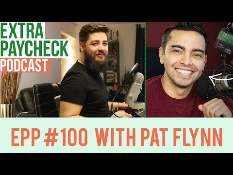 EPP 100: From Jobless To Multimillionaire With Pat Flynn - Extra Paycheck Podcast Interview